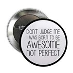 Born To Be Awesome, Not Perfect 2.25