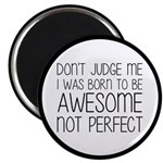 Born To Be Awesome, Not Perfect Magnet