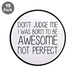 Born To Be Awesome, Not Perf 3.5