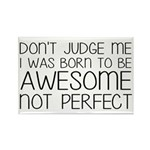 Born To Be Awesome, Not Perfect Rectangle Magnet