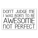 Born To Be Awesome, Not Sticker (Rectangle 10 pk)