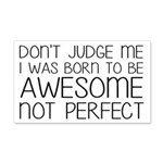 Born To Be Awesome, Not Perfect 20x12 Wall Decal