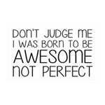 Born To Be Awesome, Not Perfect 35x21 Wall Decal