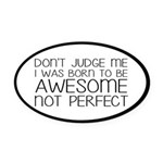 Born To Be Awesome, Not Perfect Oval Car Magnet