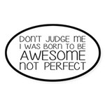 Born To Be Awesome, Not Perfe Sticker (Oval 10 pk)