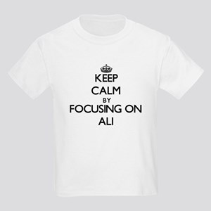 Keep Calm by focusing on on Ali T-Shirt