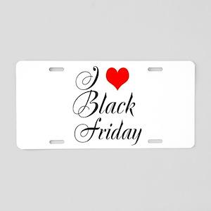I love Black Friday Aluminum License Plate