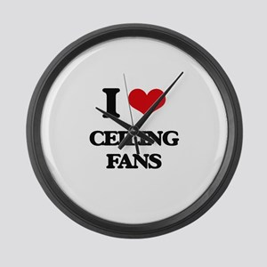 I love Ceiling Fans Large Wall Clock