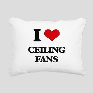 I love Ceiling Fans Rectangular Canvas Pillow