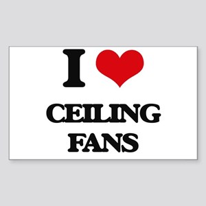 I love Ceiling Fans Sticker