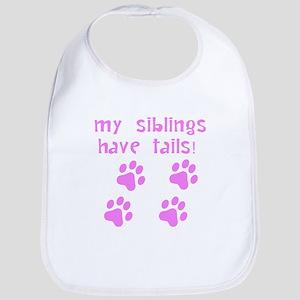 My Siblings Have Tails Bib