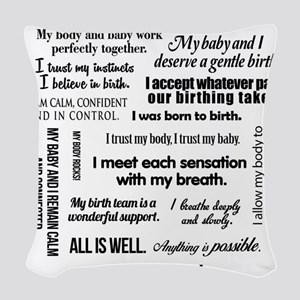 Birth Affirmations Woven Throw Pillow