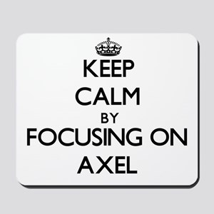 Keep Calm by focusing on on Axel Mousepad