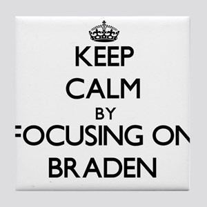 Keep Calm by focusing on on Braden Tile Coaster