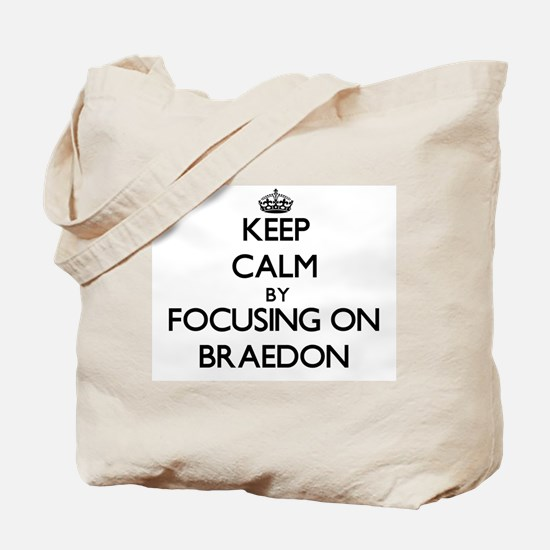 Keep Calm by focusing on on Braedon Tote Bag