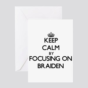 Keep Calm by focusing on on Braiden Greeting Cards