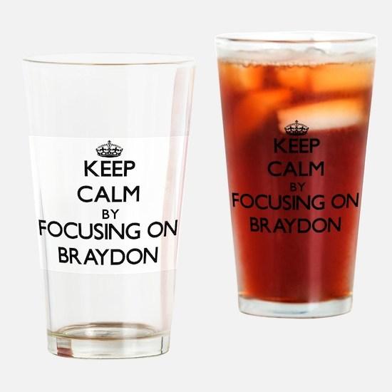 Keep Calm by focusing on on Braydon Drinking Glass