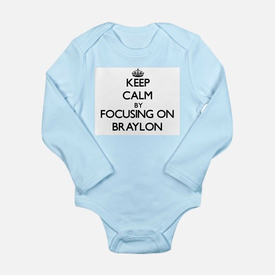 Keep Calm by focusing on on Braylon Body Suit
