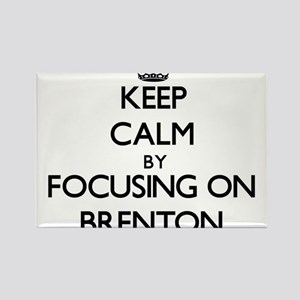 Keep Calm by focusing on on Brenton Magnets