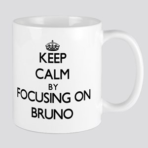 Keep Calm by focusing on on Bruno Mugs