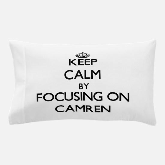 Keep Calm by focusing on on Camren Pillow Case