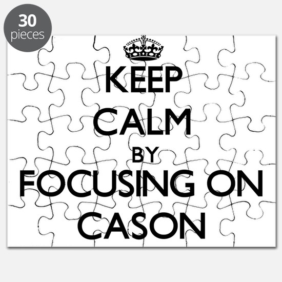 Keep Calm by focusing on on Cason Puzzle