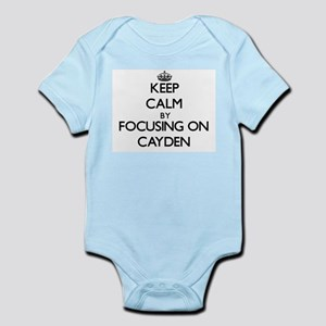 Keep Calm by focusing on on Cayden Body Suit