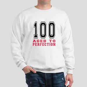 100 Aged To Perfection Birthday Designs Sweatshirt