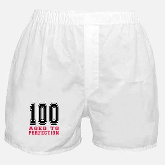 100 Aged To Perfection Birthday Desig Boxer Shorts