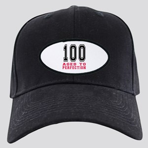 100 Aged To Perfection Birthday Designs Black Cap