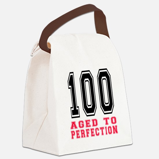 100 Aged To Perfection Birthday D Canvas Lunch Bag