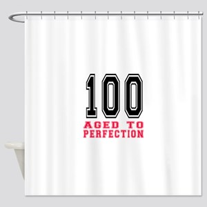100 Aged To Perfection Birthday Des Shower Curtain