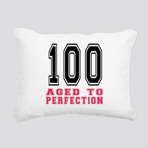 100 Aged To Perfection B Rectangular Canvas Pillow