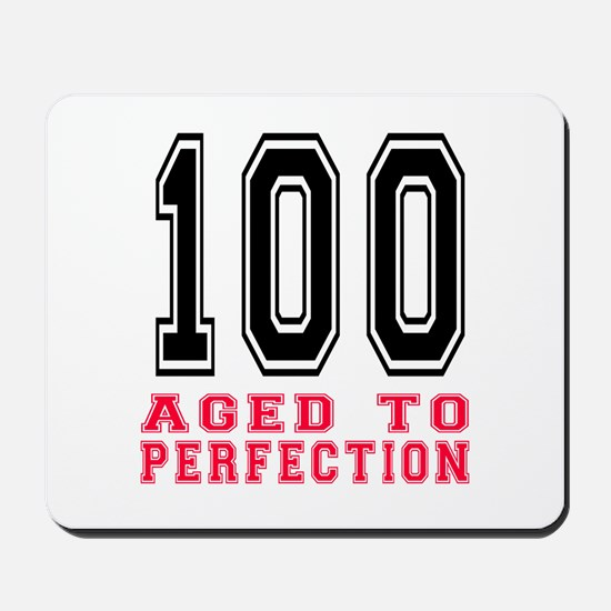 100 Aged To Perfection Birthday Designs Mousepad