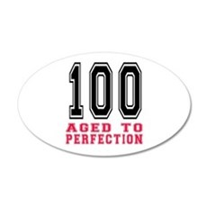 100 Aged To Perfection Birth Wall Decal