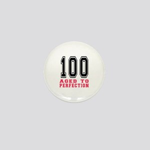 100 Aged To Perfection Birthday Design Mini Button