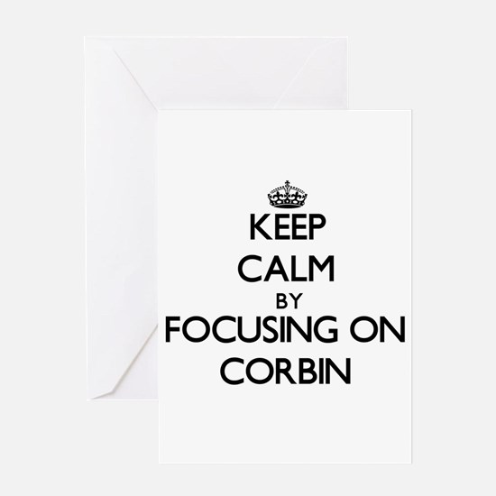Keep Calm by focusing on on Corbin Greeting Cards