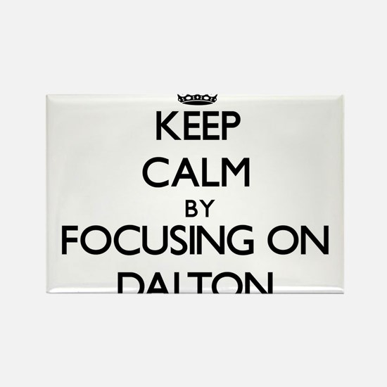Keep Calm by focusing on on Dalton Magnets