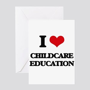 I love Childcare Education Greeting Cards