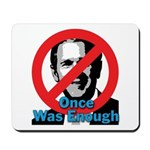 Once Was Enough Mousepad