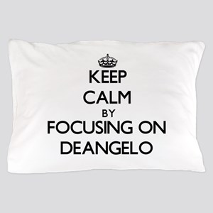 Keep Calm by focusing on on Deangelo Pillow Case