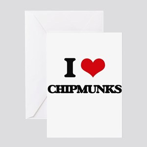I love Chipmunks Greeting Cards