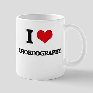 I love Choreography Mugs