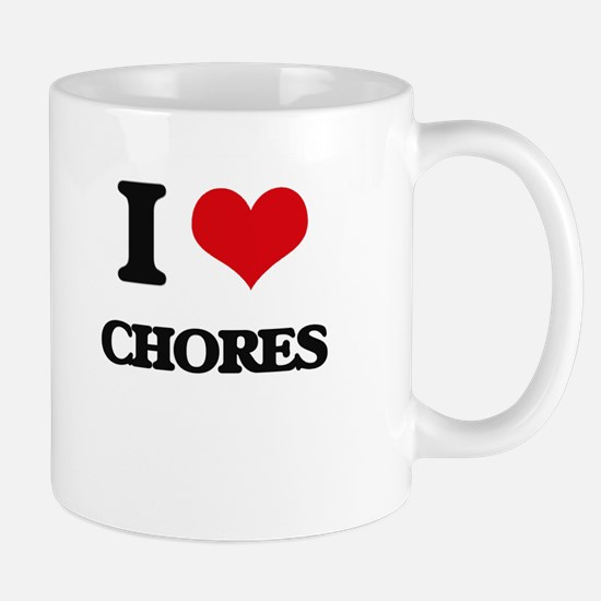 I love Chores Mugs