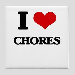 I love Chores Tile Coaster
