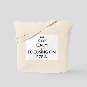 Keep Calm by focusing on on Ezra Tote Bag