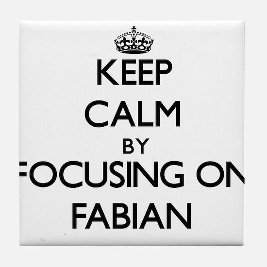 Keep Calm by focusing on on Fabian Tile Coaster