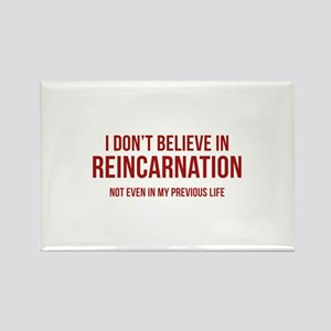 I Don't Believe In Reincarnation Rectangle Magnet