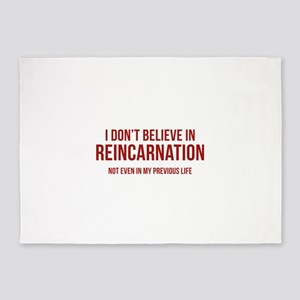 I Don't Believe In Reincarnation 5'x7'Area Rug
