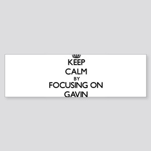 Keep Calm by focusing on on Gavin Bumper Sticker